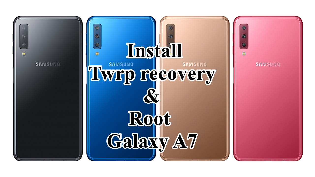 Install TWRP Recovery And Root Samsung Galaxy A7