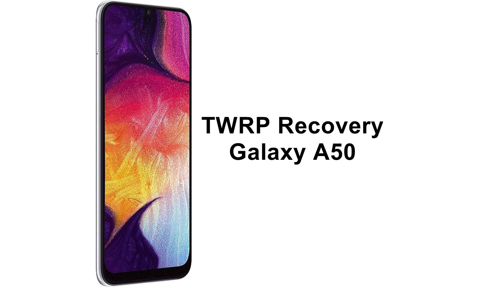 TWRP Recovery Galaxy A50